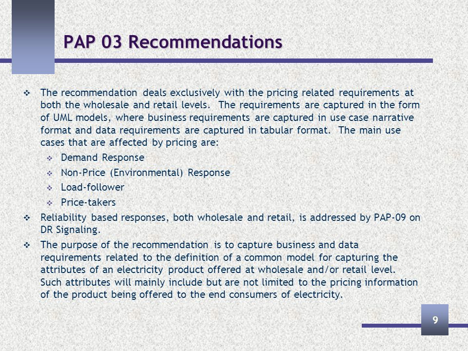 PAP 03 Recommendations The recommendation deals exclusively with the pricing related requirements at both the wholesale and retail levels.