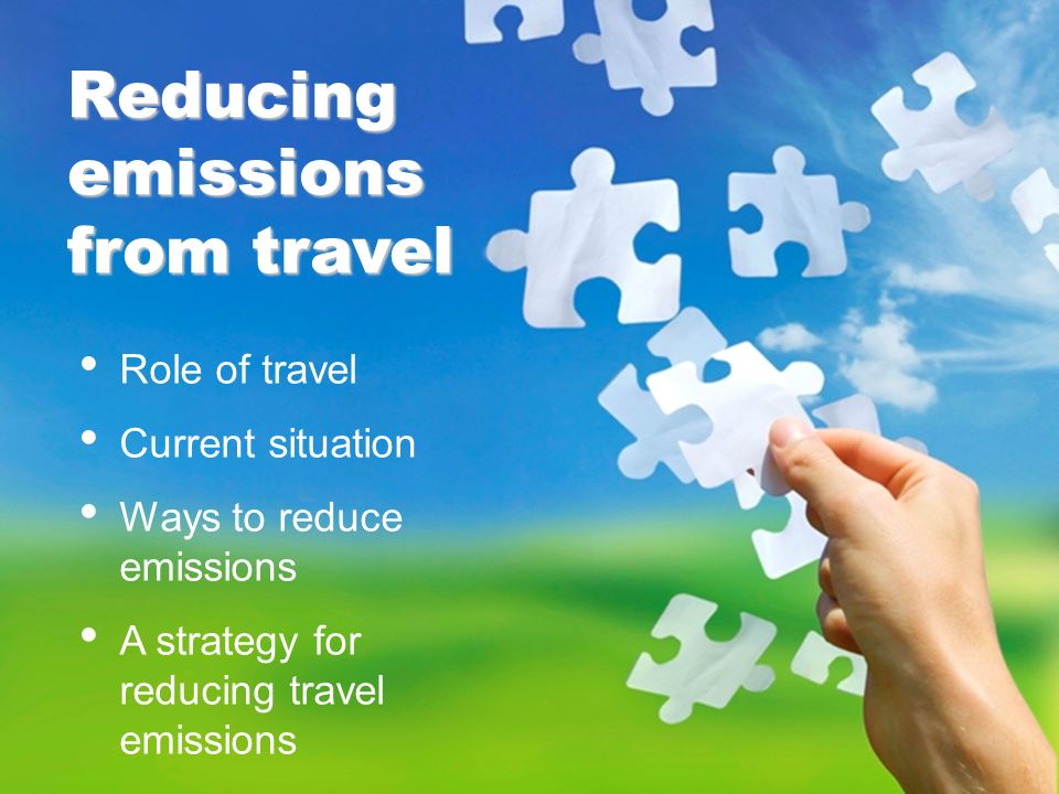 SUN Role of travel Current situation Ways to reduce emissions A strategy for reducing travel emissions Reducing emissions from travel