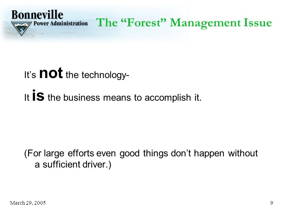 March 29, The Forest Management Issue Its not the technology- It is the business means to accomplish it.