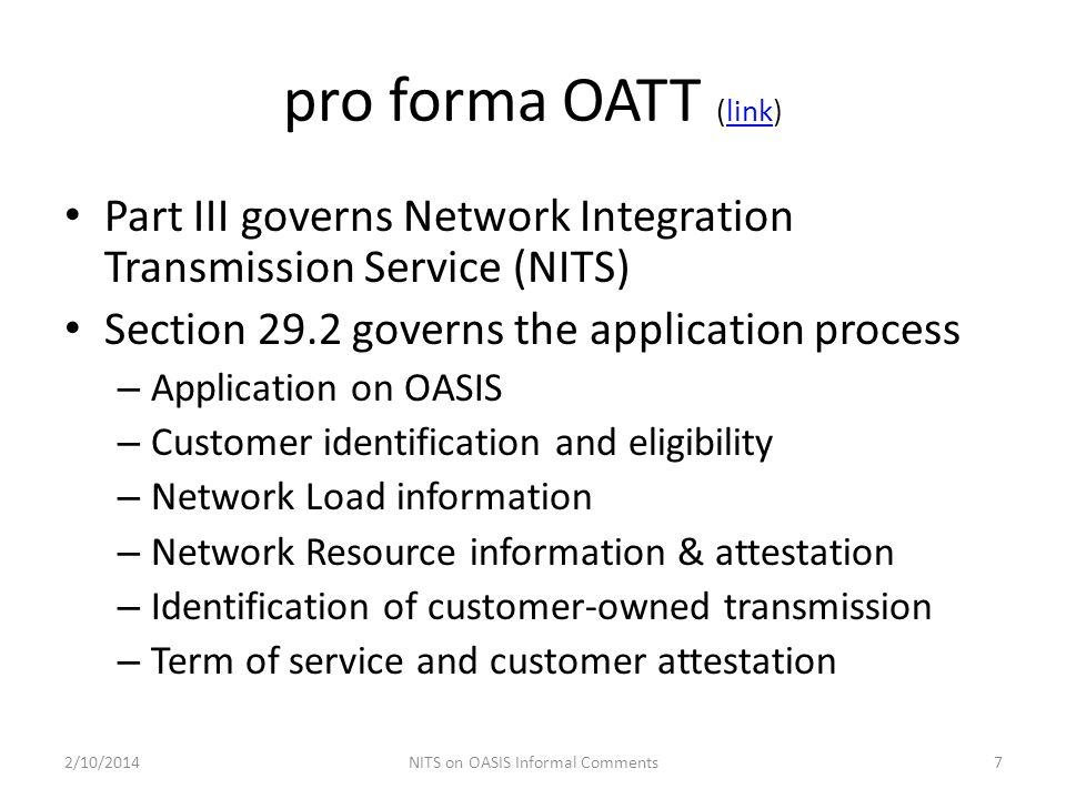 pro forma OATT (link)link Part III governs Network Integration Transmission Service (NITS) Section 29.2 governs the application process – Application