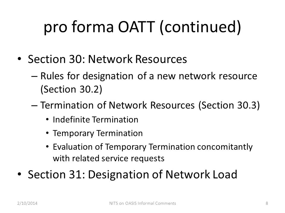 pro forma OATT (continued) Section 30: Network Resources – Rules for designation of a new network resource (Section 30.2) – Termination of Network Res