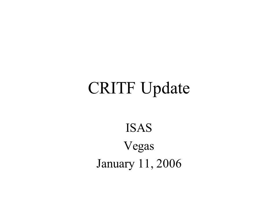 CRITF Update ISAS Vegas January 11, 2006