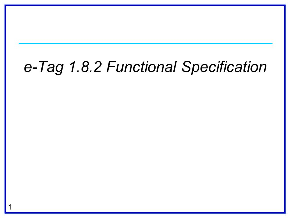 2 Modifications for Network Integration Transmission Service on OASIS Other items e-Tag 1.8.2 Functional Specification