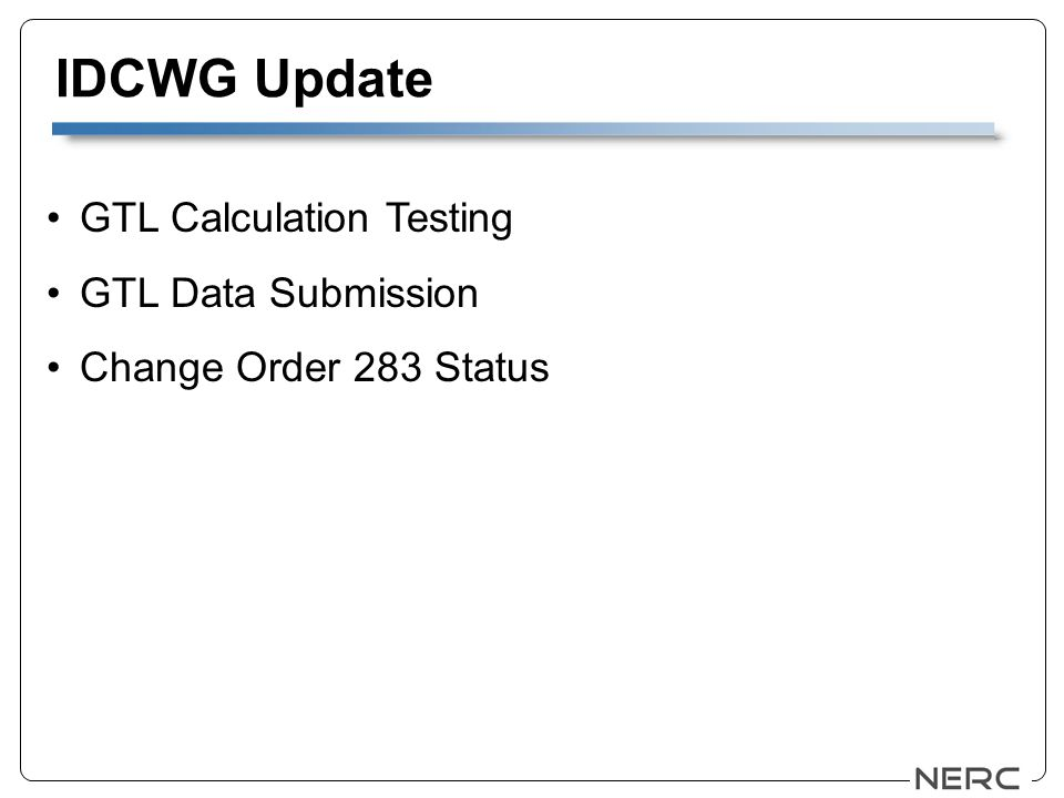 IDCWG Update GTL Calculation Testing GTL Data Submission Change Order 283 Status