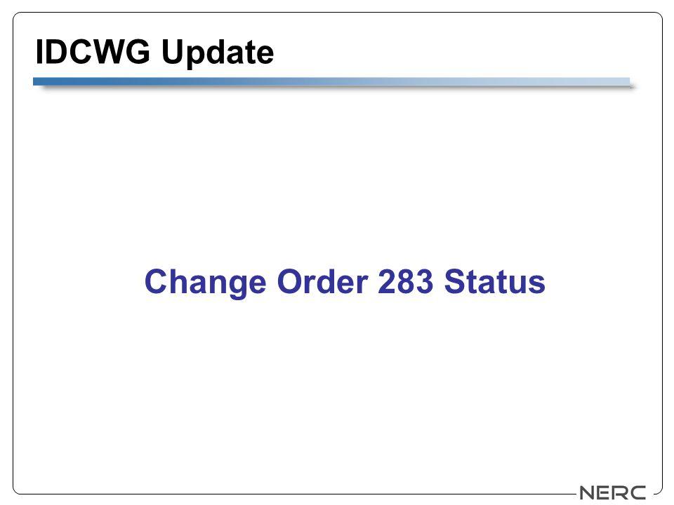 IDCWG Update Change Order 283 Status