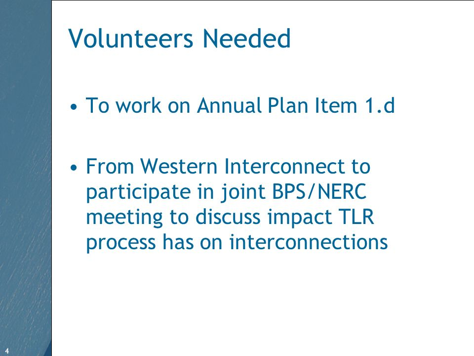 4 Free Template from www.brainybetty.com 4 Volunteers Needed To work on Annual Plan Item 1.d From Western Interconnect to participate in joint BPS/NERC meeting to discuss impact TLR process has on interconnections