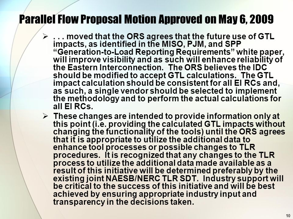 10 Parallel Flow Proposal Motion Approved on May 6, 2009... moved that the ORS agrees that the future use of GTL impacts, as identified in the MISO, P