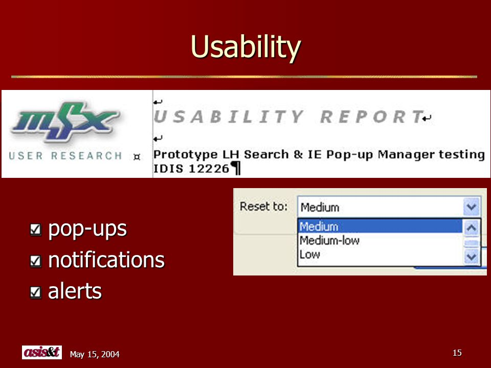 May 15, 2004 15 Usability pop-upsnotificationsalerts