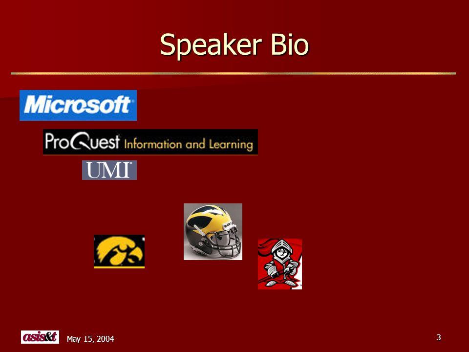 May 15, 2004 3 Speaker Bio