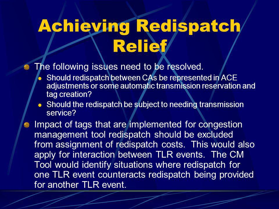 Achieving Redispatch Relief The following issues need to be resolved. Should redispatch between CAs be represented in ACE adjustments or some automati