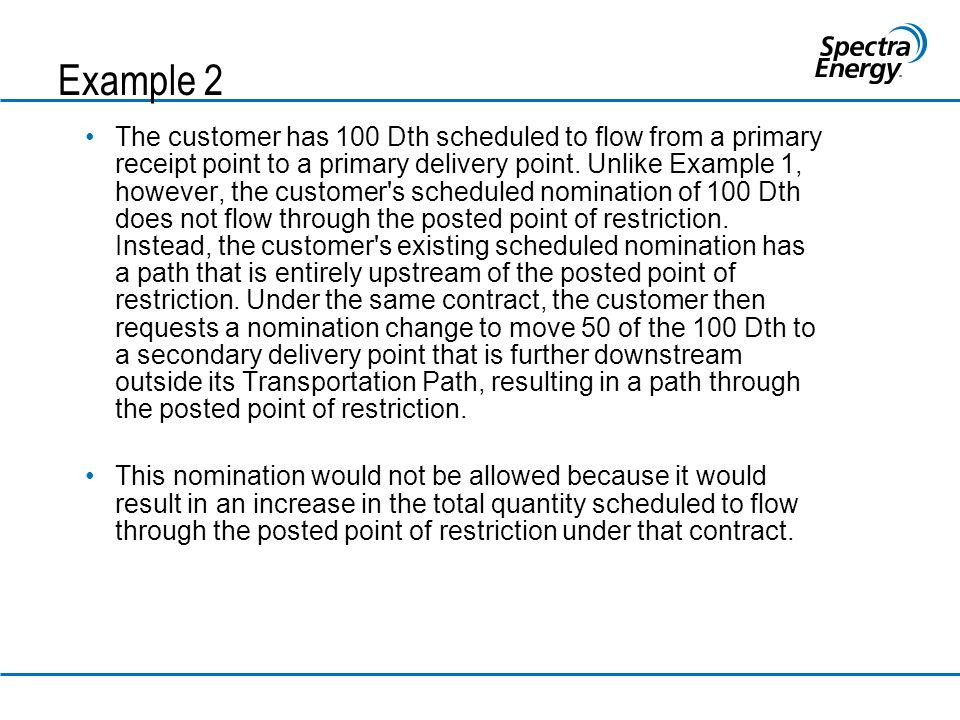 Example 2 The customer has 100 Dth scheduled to flow from a primary receipt point to a primary delivery point.