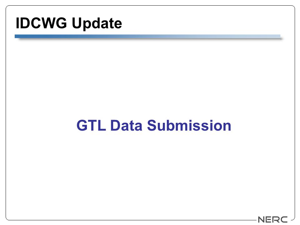 IDCWG Update GTL Data Submission