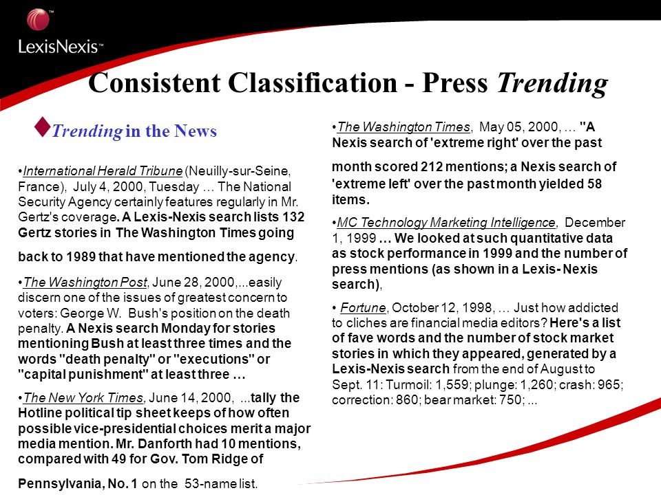Consistent Classification - Press Trending Trending in the News International Herald Tribune (Neuilly-sur-Seine, France), July 4, 2000, Tuesday … The National Security Agency certainly features regularly in Mr.