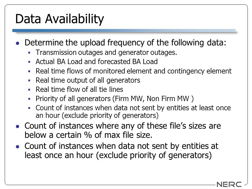 Data Availability Determine the upload frequency of the following data: Transmission outages and generator outages.