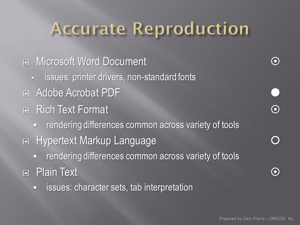 Prepared by Gary Kravis – UNICON, Inc. Microsoft Word Document Microsoft Word Document issues: printer drivers, non-standard fonts issues: printer dri