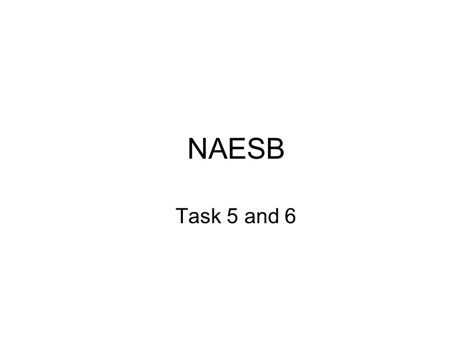 NAESB Task 5 and 6
