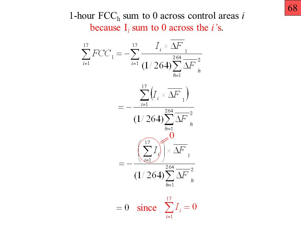 1-hour FCC h sum to 0 across control areas i since because I i sum to 0 across the is. || 68