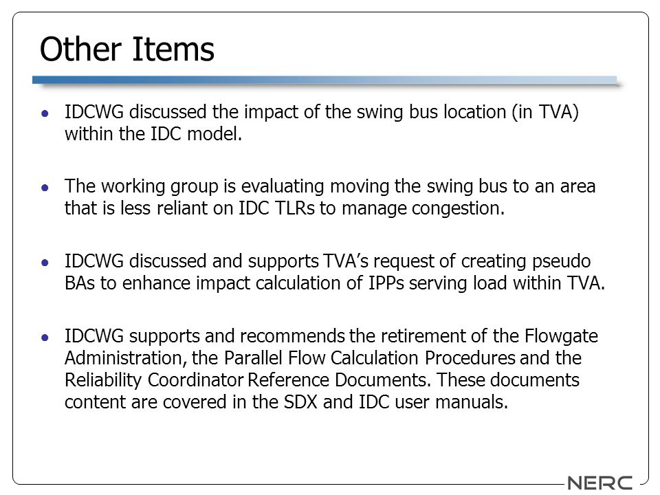 Other Items IDCWG discussed the impact of the swing bus location (in TVA) within the IDC model.