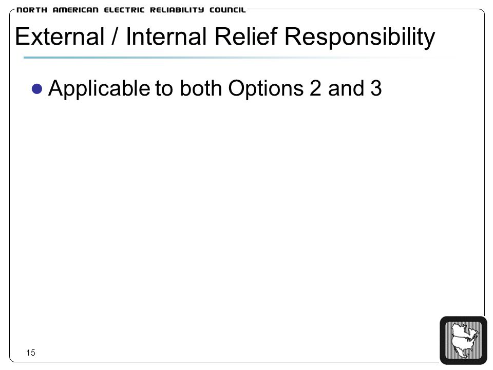 15 External / Internal Relief Responsibility Applicable to both Options 2 and 3