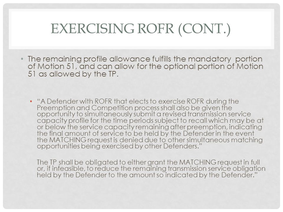 EXERCISING ROFR (CONT.) The remaining profile allowance fulfills the mandatory portion of Motion 51, and can allow for the optional portion of Motion