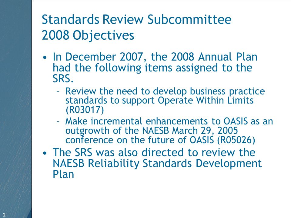 2 Free Template from   2 Standards Review Subcommittee 2008 Objectives In December 2007, the 2008 Annual Plan had the following items assigned to the SRS.