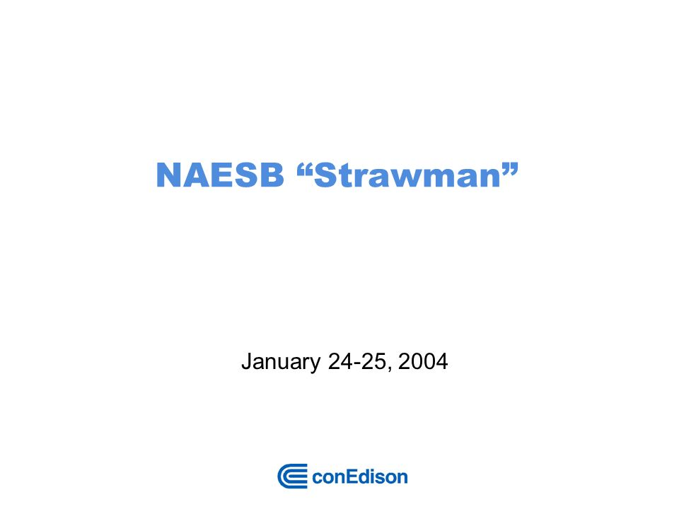 NAESB Strawman January 24-25, 2004