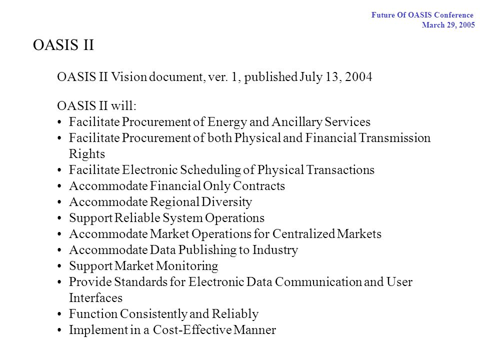Future Of OASIS Conference March 29, 2005 OASIS II OASIS II Vision document, ver.