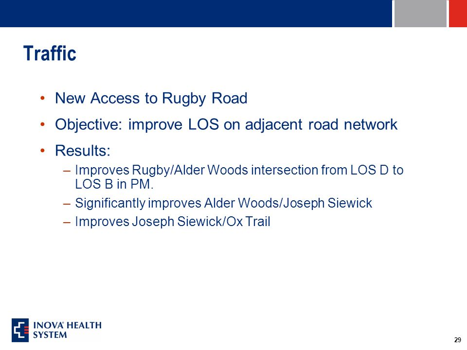 29 Traffic New Access to Rugby Road Objective: improve LOS on adjacent road network Results: –Improves Rugby/Alder Woods intersection from LOS D to LOS B in PM.