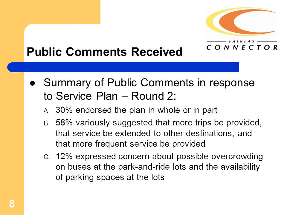 8 Public Comments Received Summary of Public Comments in response to Service Plan – Round 2: A. 30% endorsed the plan in whole or in part B. 58% vario