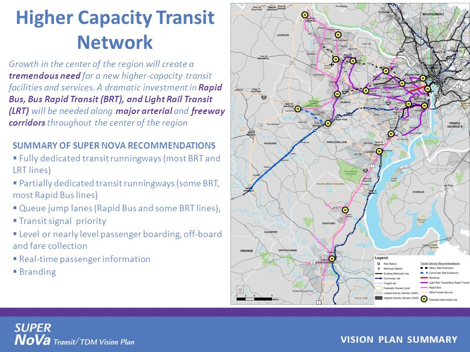 VISION PLAN SUMMARY Higher Capacity Transit Network Growth in the center of the region will create a tremendous need for a new higher-capacity transit facilities and services.