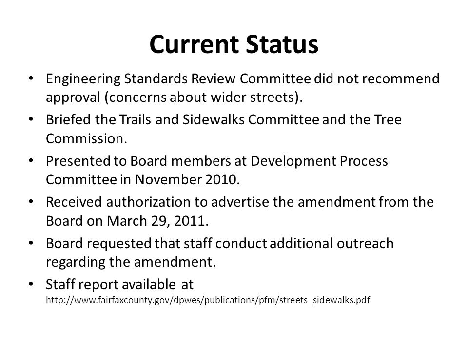 Current Status Engineering Standards Review Committee did not recommend approval (concerns about wider streets).