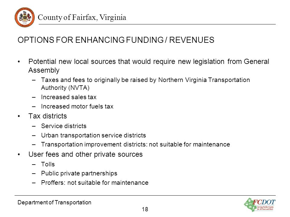 County of Fairfax, Virginia OPTIONS FOR ENHANCING FUNDING / REVENUES Potential new local sources that would require new legislation from General Assem
