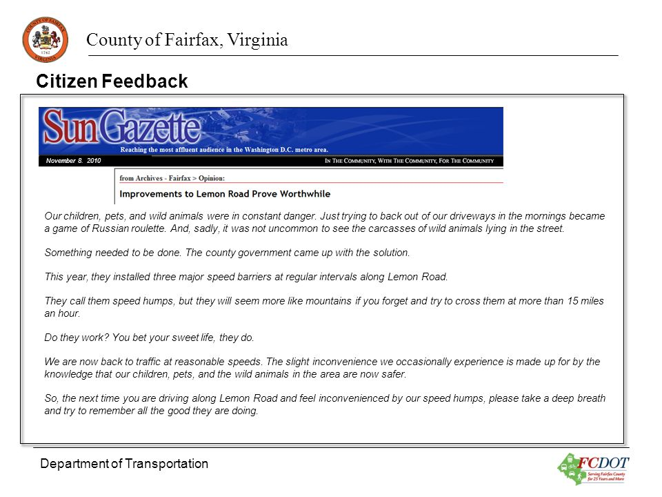 County of Fairfax, Virginia Department of Transportation Citizen Feedback Our children, pets, and wild animals were in constant danger.