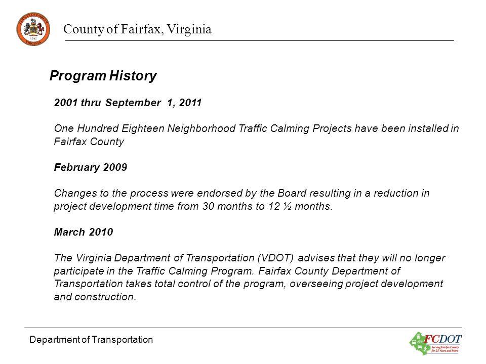 County of Fairfax, Virginia Department of Transportation Program History 2001 thru September 1, 2011 One Hundred Eighteen Neighborhood Traffic Calming