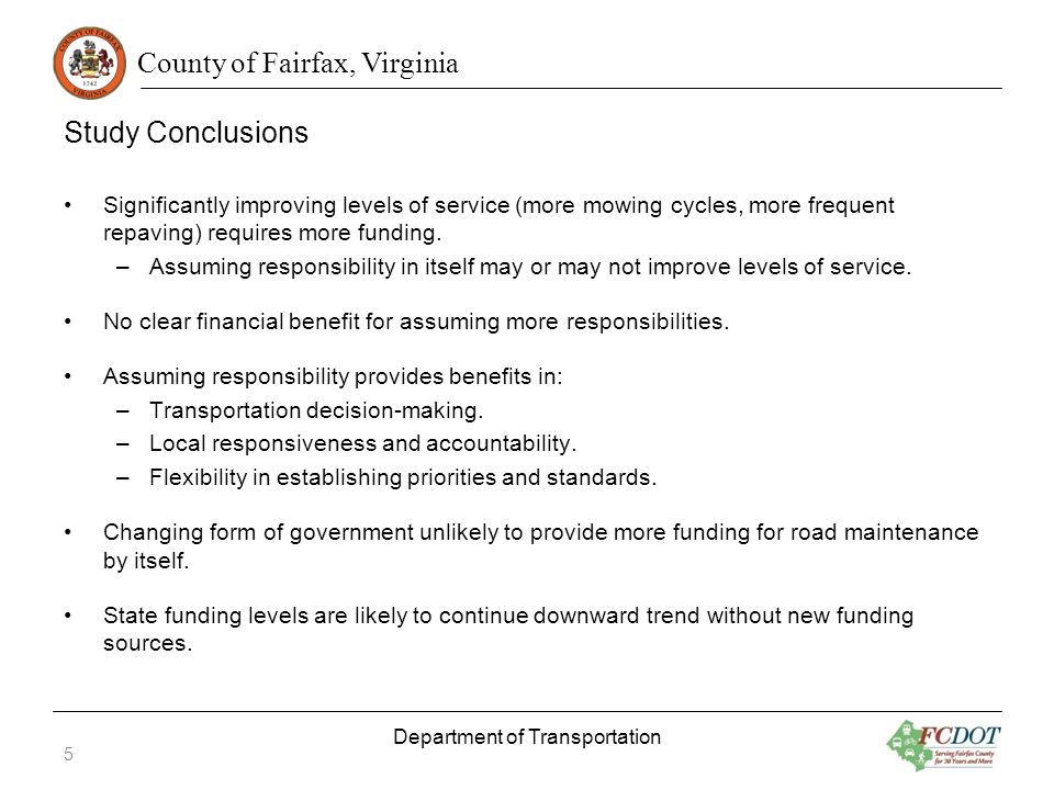 County of Fairfax, Virginia Study Conclusions Significantly improving levels of service (more mowing cycles, more frequent repaving) requires more fun