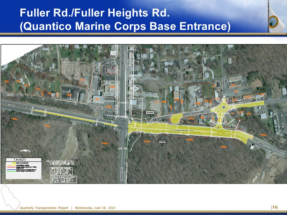 Quarterly Transportation Report | Wednesday, June 19, 2013 |14| Fuller Rd./Fuller Heights Rd. (Quantico Marine Corps Base Entrance)