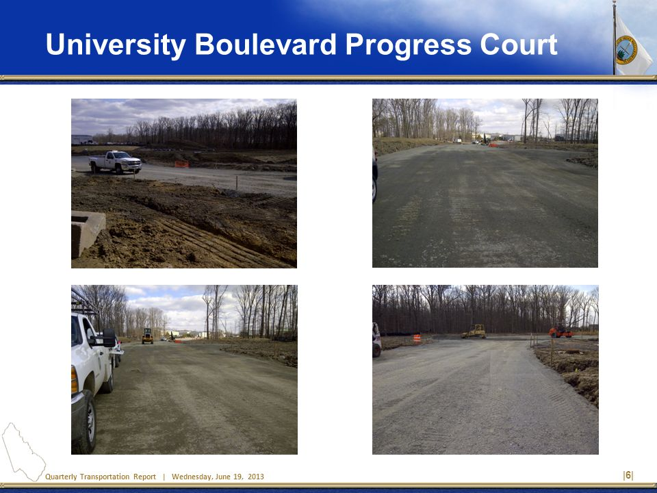 Quarterly Transportation Report | Wednesday, June 19, 2013 University Boulevard Progress Court |6|