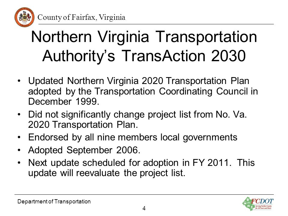 County of Fairfax, Virginia Department of Transportation 4 Northern Virginia Transportation Authoritys TransAction 2030 Updated Northern Virginia 2020 Transportation Plan adopted by the Transportation Coordinating Council in December 1999.
