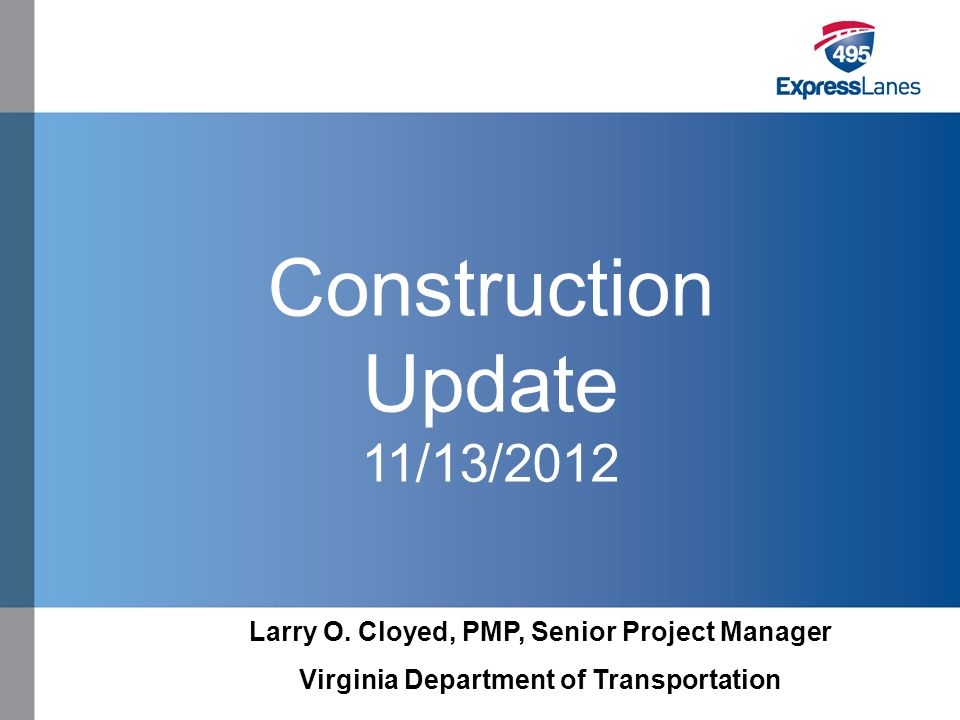 Click to edit Master title style »Click to edit Master text styles –Second level Third level –Fourth level Fifth level Construction Update 11/13/2012 Larry O.