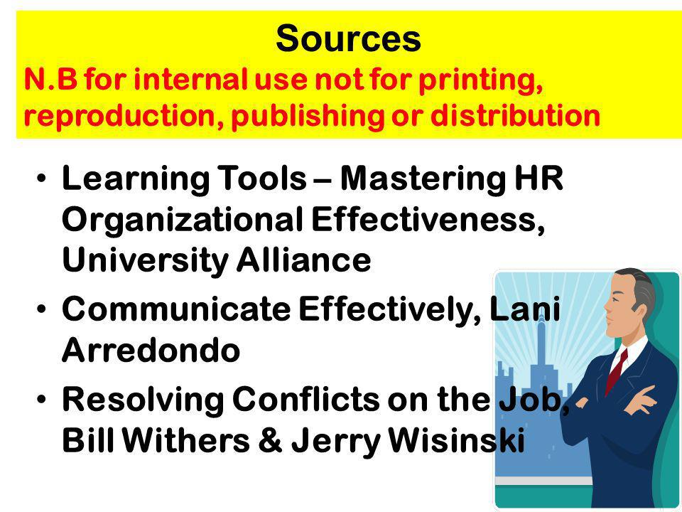 Sources N.B for internal use not for printing, reproduction, publishing or distribution Learning Tools – Mastering HR Organizational Effectiveness, Un