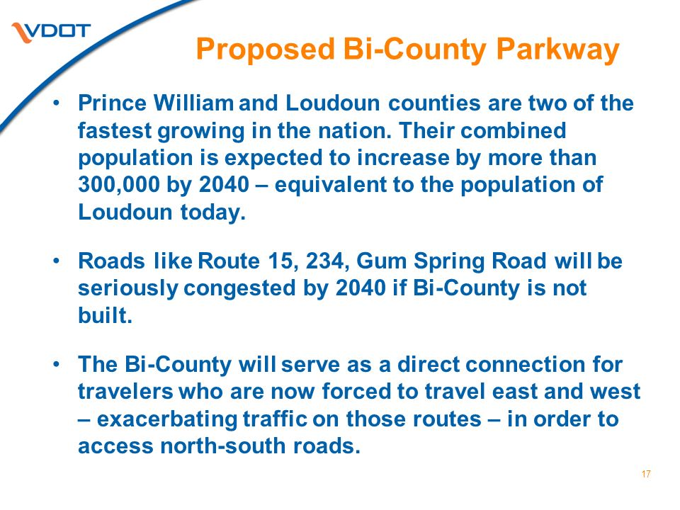Proposed Bi-County Parkway Prince William and Loudoun counties are two of the fastest growing in the nation. Their combined population is expected to