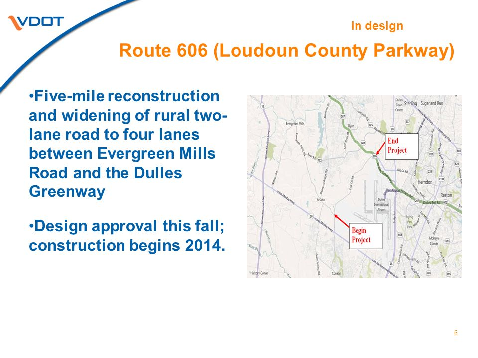 Route 606 (Loudoun County Parkway) Five-mile reconstruction and widening of rural two- lane road to four lanes between Evergreen Mills Road and the Du