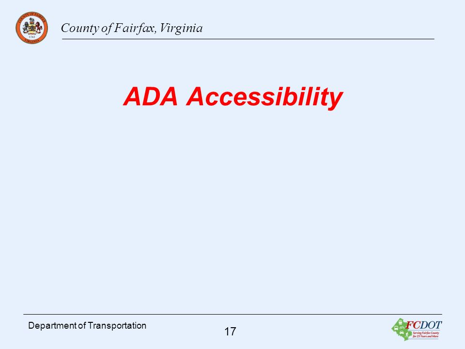 County of Fairfax, Virginia 17 Department of Transportation ADA Accessibility