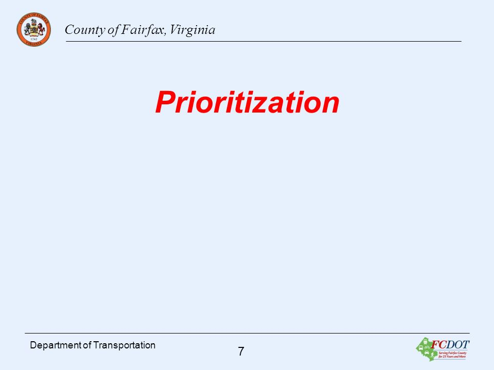 County of Fairfax, Virginia 7 Department of Transportation Prioritization