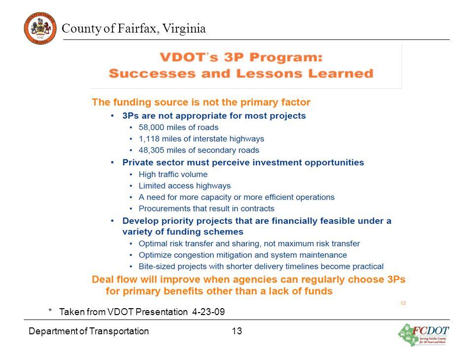 County of Fairfax, Virginia Department of Transportation 13 * Taken from VDOT Presentation 4-23-09