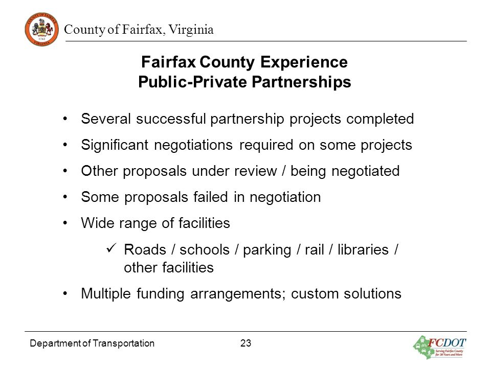 County of Fairfax, Virginia Department of Transportation 23 Fairfax County Experience Public-Private Partnerships Several successful partnership proje
