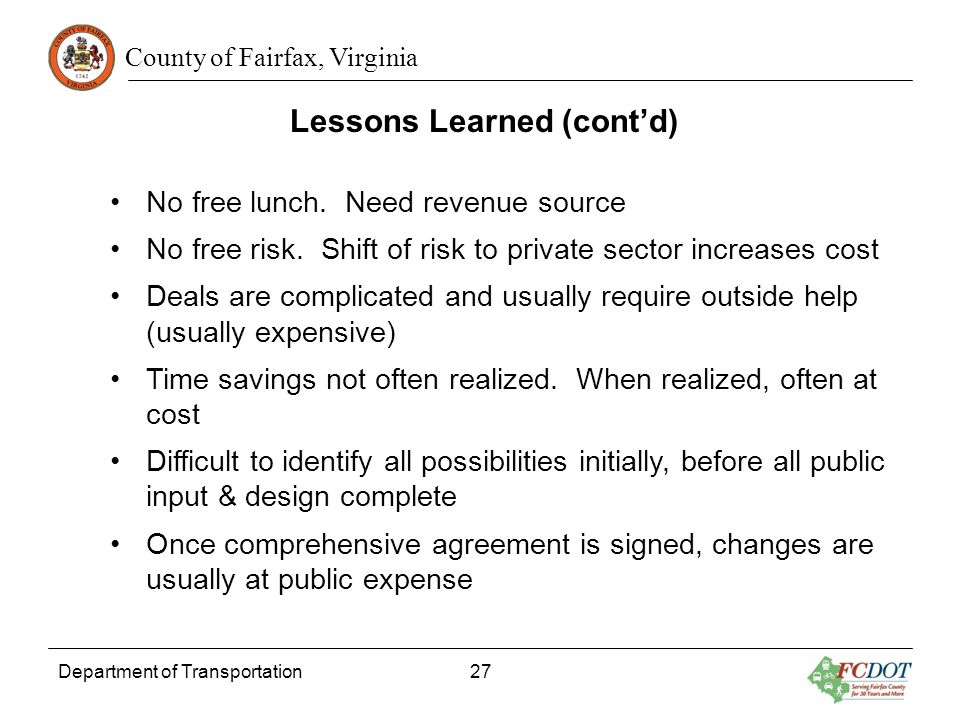 County of Fairfax, Virginia Department of Transportation 27 Lessons Learned (contd) No free lunch.