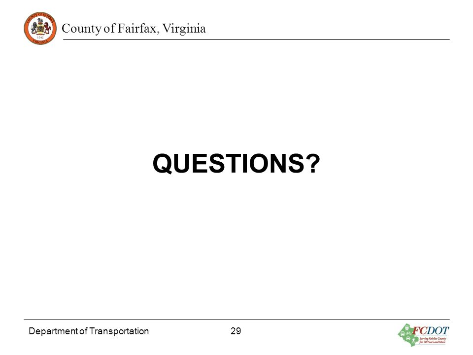 County of Fairfax, Virginia QUESTIONS? Department of Transportation 29