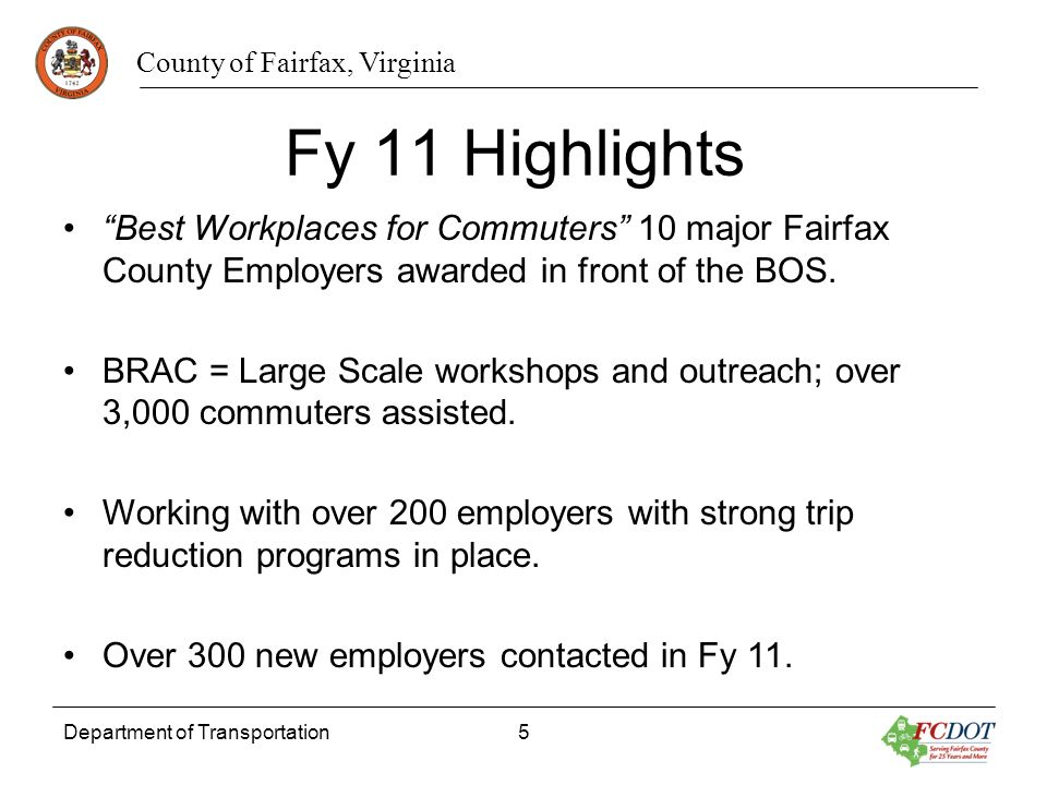 County of Fairfax, Virginia Department of Transportation5 Fy 11 Highlights Best Workplaces for Commuters 10 major Fairfax County Employers awarded in