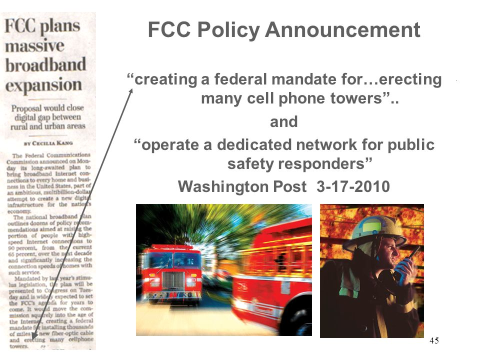 45 FCC Policy Announcement creating a federal mandate for…erecting many cell phone towers..